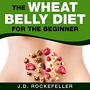 The Wheat Belly Diet for the Beginner Audiobook