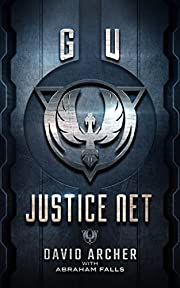 Science Fiction: GU: Justice Net (Science Fiction, Dystopian, The G.U. Trilogy Book 1)