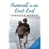 Farewell To The East End: The Last Days of the East End Midwivesby Jennifer Worth