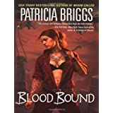 Blood Bound (Mercy Thompson, Book 2) ~ Patricia Briggs