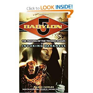 Invoking Darkness (Babylon 5: The Passing of the Techno-Mages, Book 3) by
