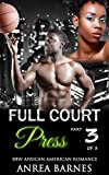 img - for African American Romance: Full Court Press Part Three (New Adult and College Interracial BBW Basketball Romance) (United State Alpha Male Contemporary Coach Sports Short Stories) book / textbook / text book