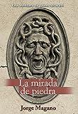LA MIRADA DE PIEDRA (Aventuras de Jaime Azc�rate n� 3)