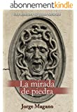 LA MIRADA DE PIEDRA (Aventuras de Jaime Azc�rate n� 3) (Spanish Edition)