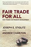 Fair Trade for All: How Trade Can Promote Development (0195328795) by Stiglitz, Joseph E.
