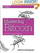 #10: Mastering Bitcoin: Unlocking Digital Cryptocurrencies