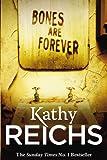 Kathy Reichs Bones are Forever (Temperance Brennan 15)