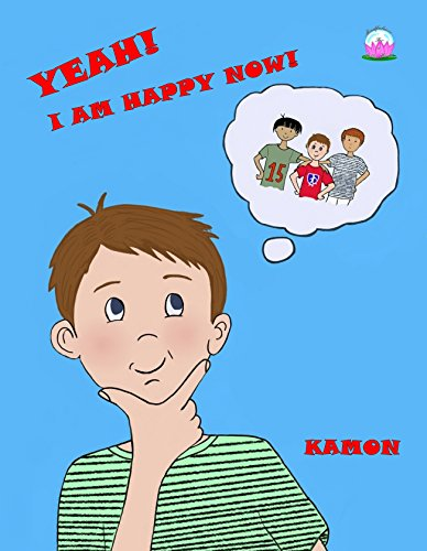 Kamon - Yeah! I Am Happy Now! (Mindfulness for a Better World Book 3) (English Edition)