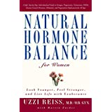Natural Hormone Balance for Women: Look Younger, Feel Stronger, and Live Life with Exuberance ~ Uzzi Reiss