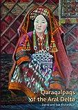 The Qaraqalpaqs of the Aral Delta