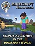 "Minecraft: Steves Adventure In The Minecraft World ""How It All Began"" (Minecraft Novel, Minecraf Books, Minecraft Comics Book, Minecraft Adventures, Minecraft Game Handbook, Minecraft Stories)"