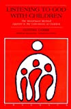 Listening to God With Children: The Montessori Method Applied to the Catechesis of Children