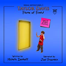 Taylor Davis: Flame of Findul, Episode 6: Serial Adventures, 1.6 (       UNABRIDGED) by Michelle Isenhoff Narrated by Joel Froomkin