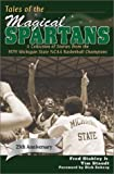 img - for Tales of the Magical Spartans: A Collection of Stories from the 1979 Michigan State NCAA Basketball Champions book / textbook / text book