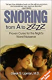Snoring From A to ZZZZ:  Proven Cures for the Night's Worst Nuisance