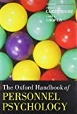 The Oxford Handbook of Personnel Psychology (Oxford Handbooks in Business & Management)