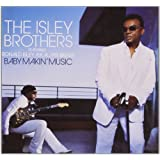 Baby Makin' Music (Feat. Ronald Isley AKA Mr. Biggs) ~ The Isley Brothers