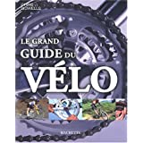 Le grand guide du v�lopar Chris Sidwells
