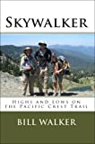 Skywalker: Highs and Lows on the Pacific Crest Trail