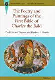 img - for The Poetry and Paintings of the First Bible of Charles the Bald (Recentiores: Later Latin Texts and Contexts) book / textbook / text book