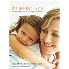 The Mother in Me: Real-World Reflections on Growing Into Motherhood