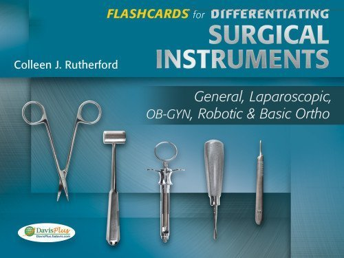 Flashcards For Differentiating Surgical Instruments: General, Laparoscopic, Ob-Gyn, Robotic & Basic Ortho 1St (First) By Rutherford Rn Ms Cnor, Colleen J. (2012) Cards