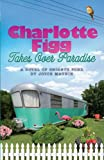 Charlotte Figg Takes Over Paradise: A Novel of Bright's Pond