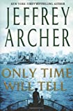 Only Time Will Tell (Clifton Chronicles (St. Martins Press))