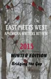 img - for East Meets West American Writers Review 2015 Winter Edition: Bridging the Gap book / textbook / text book