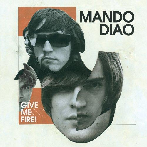 Mando Diao - Give Me Fire (inkl. der Hit Singles Dance With somebody und Gloria) - Zortam Music
