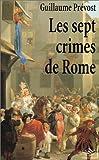 echange, troc Guillaume Prévost - Les sept crimes de Rome