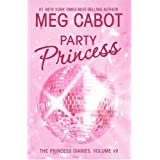 The Princess Diaries, Volume VII: Party Princess (Princess Diaries, Vol. 7) ~ Meg Cabot