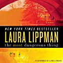 The Most Dangerous Thing (       UNABRIDGED) by Laura Lippman Narrated by Linda Emond
