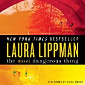 The Most Dangerous Thing | [Laura Lippman]