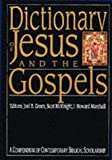 Dictionary of Jesus and the Gospels (Compendium of Contemporary Biblical Scholarship) (0851106463) by Green, Joel B.