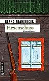 Hexenschuss (Kriminalromane im GMEINER-Verlag)
