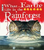 img - for Life in the Rainforest (What on Earth) book / textbook / text book