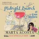 Midnight Brunch: The Casa Dracula Series, Book 2 (       UNABRIDGED) by Marta Acosta Narrated by Patricia Fructuoso