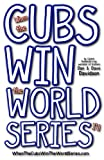 img - for When The Cubs Win The World Series book / textbook / text book