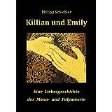 """Killian und Emily: Eine Liebesgeschichte der Mono- und Polyamorievon """"Philipp Schiebler"""""""