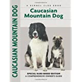 Caucasian Mountain Dog (Comprehensive Owner's Guide) ~ Stacey Layne Grether...