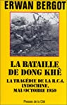 La Bataille de Dong Khê : Indochine 1950 par Bergot