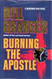 Burning the Apostle (0446516937) by Granger, Bill