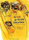 echange, troc Françoise Lepage, Bruce Roberts - Le Noël de Florent Létourneau : Un conte du Canada français
