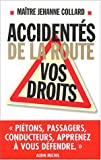 echange, troc Maître Jehanne Collard - Accidentés de la route : Vos droits