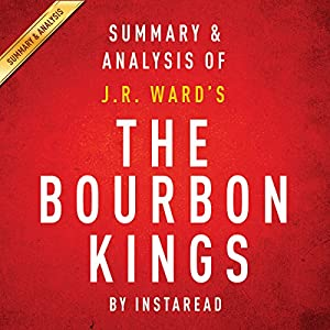 The Bourbon Kings: By J.R. Ward Audiobook
