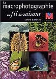 Photo du livre La macrophotographie au fil des saisons