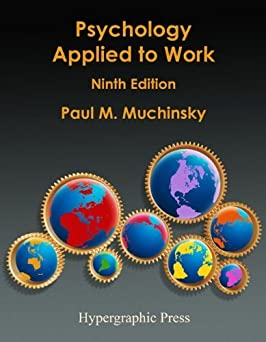 Psychology Applied to Work: An Introduction to Industrial and Organizational Psychology
