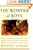 The Wonder of Boys: What Parents, Mentors and Educators Can Do to Shape Young Boys into Exceptional Men