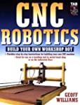 CNC Robotics: Build Your Own Shop Bot